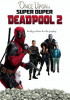 Once Upon a Super Duper Deadpool 2