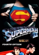 Superman 2: The Richard Donner Cut: Fourth Option