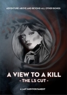 A View To A Kill: The LS Cut