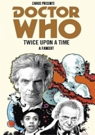 Doctor Who - Twice Upon A Time: A Fanedit