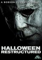 Halloween: Restructured
