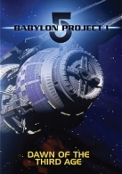 Babylon 5 Project I: Dawn of the Third Age