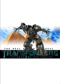 Transformers: Revenge of the Fallen – The Real Effing Deal