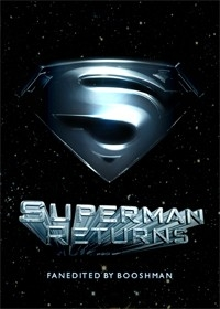 Superman Returns – Fanedited by Booshman