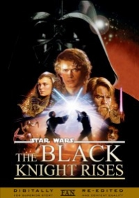 Star Wars - Episode III: The Black Knight Rises
