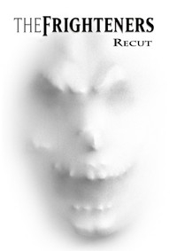 Frighteners Recut, The