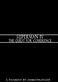 Superman IV : The Quest For Coherence