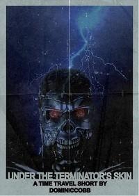 Under The Terminator's Skin