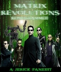 Matrix Revolutions: Reprogrammed, The