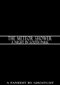 Meteor Shower, The: A Night In South Park