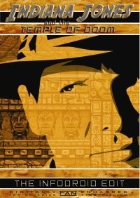 Indiana Jones and the Temple of Doom: The InfoDroid Edit