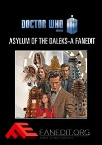Doctor Who: Asylum of the Daleks - A Fanedit