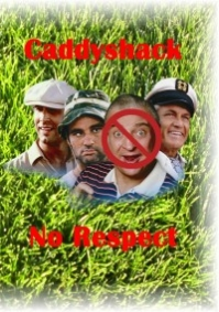 Caddyshack: No Respect
