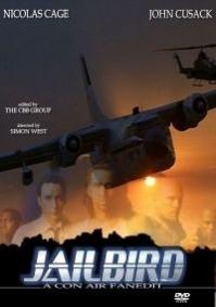 Jailbird – a Con Air Fanedit