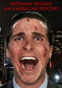 Bateman Begins: An American Psycho