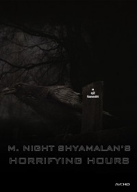 M. Night Shyamalan's Horrifying Hours
