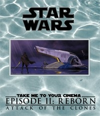 Star Wars - Episode II: Attack Of The Clones: Reborn