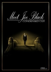 Meet Joe Black (Condensed Cut)