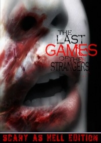 Last Game of the Strangers, The - Scary As Hell Edition
