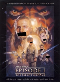 Star Wars: Episode I - The Silent Menace