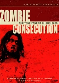 Zombie Consecution: The True Fanedit Chronicles