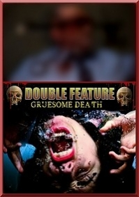 Gruesome Death: The Double Feature
