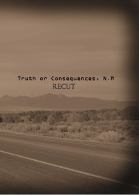 Truth or Consequences, N.M: Recut