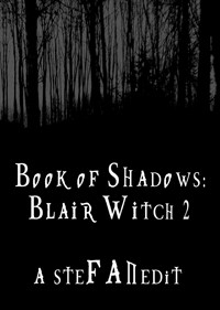 Book of Shadows: Blair Witch 2 – a steFANedit