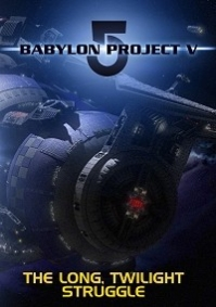 Babylon 5 Project V: The Long, Twilight Struggle