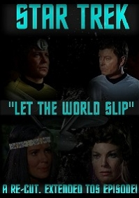 Star Trek: Let The World Slip