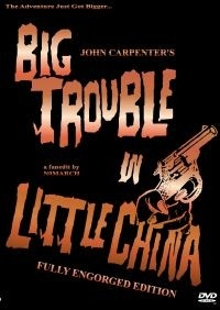 Big Trouble in Little China: Fully Engorged Workprint