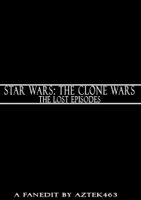 Star Wars: The Clone Wars – The Lost Episodes