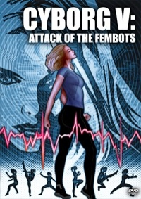Cyborg V: Attack of the Fembots
