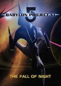 Babylon 5 Project VI: The Fall of Night