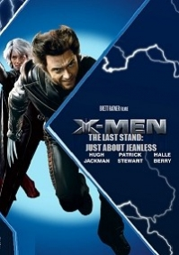 X-Men: The Last Stand - Just About Jeanless