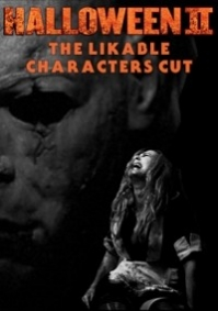 Halloween II: The Likable Characters Cut