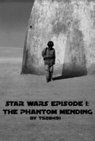 Star Wars - Episode I: The Phantom Mending
