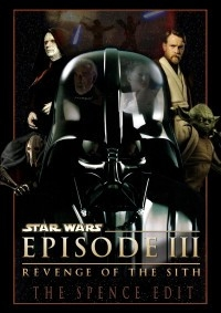 Star Wars - Episode III: Revenge of the Sith – The Spence Edit