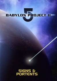 Babylon 5 Project II: Signs & Portents
