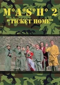 """MASH 2 - """"Ticket Home"""""""