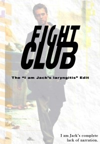 "Fight Club – The ""I Am Jack's Laryngitis"" Edit"