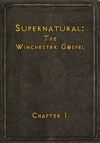 Supernatural: The Winchester Gospel Chapter I