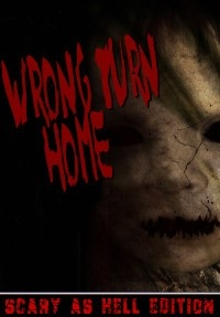 Wrong Turn Home – Scary As Hell Edition