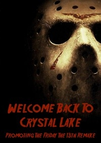 Welcome Back To Crystal Lake: Promoting The Friday The 13th Remake