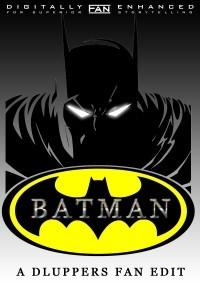 Batman – Dluppers Fan Edit