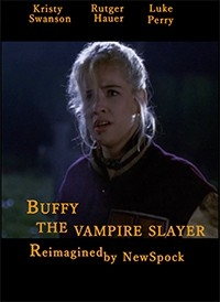 Buffy The Vampire Slayer (1992) Reimagined