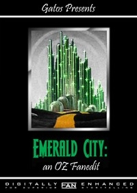 Emerald City: An Oz Fanedit