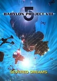 Babylon 5 Project VIII: Severed Dreams