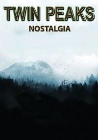 Twin peaks: Nostalgia