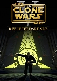 Star Wars: The Clone Wars - Episode V: Rise of the Dark Side